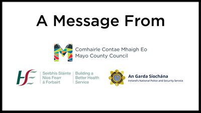 HSE, An Garda Siochana and Mayo County Council urge the community across Mayo to stay at home and protect themselves and each other