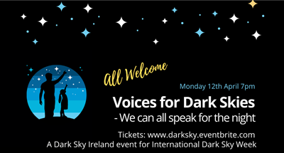 Voices for Dark Skies - A Dark Sky Ireland (Mayo hosted) event for International Dark Sky Week 2021